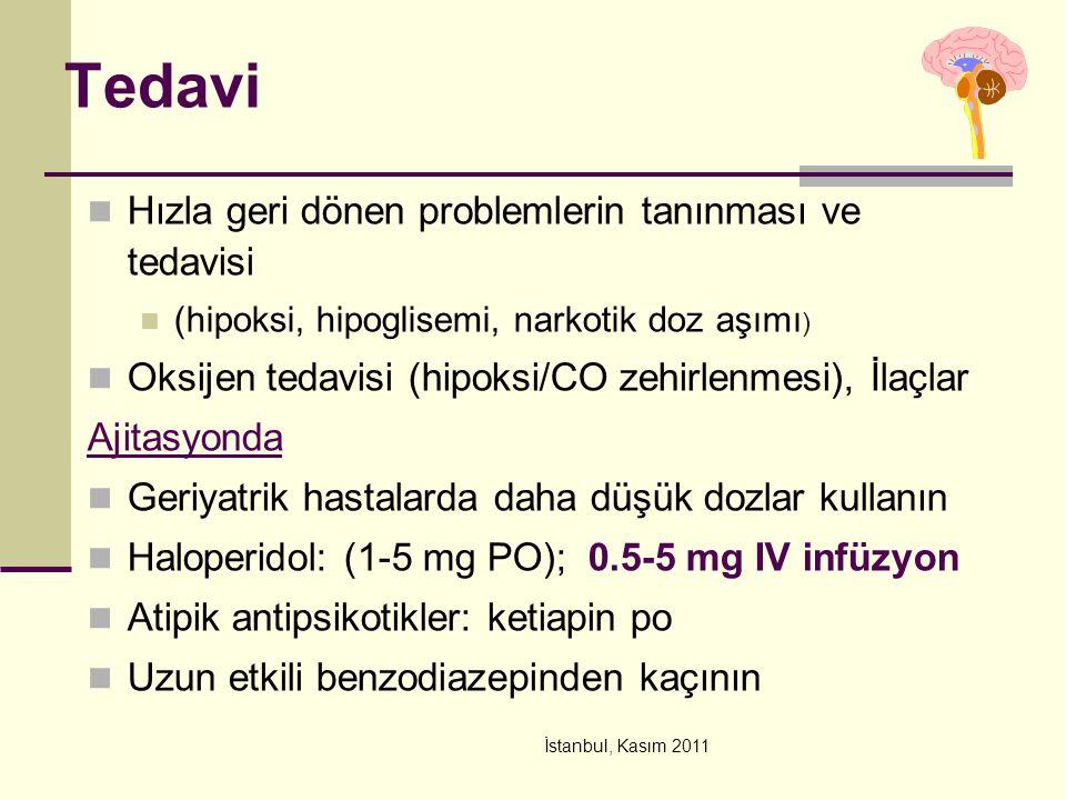 İstanbul, Kasım 2011 Tedavi Hızla geri dönen problemlerin tanınması ve tedavisi (hipoksi, hipoglisemi, narkotik doz aşımı ) Oksijen tedavisi (hipoksi/