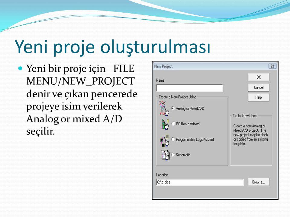 Yeni proje oluşturulması Yeni bir proje için FILE MENU/NEW_PROJECT denir ve çıkan pencerede projeye isim verilerek Analog or mixed A/D seçilir.