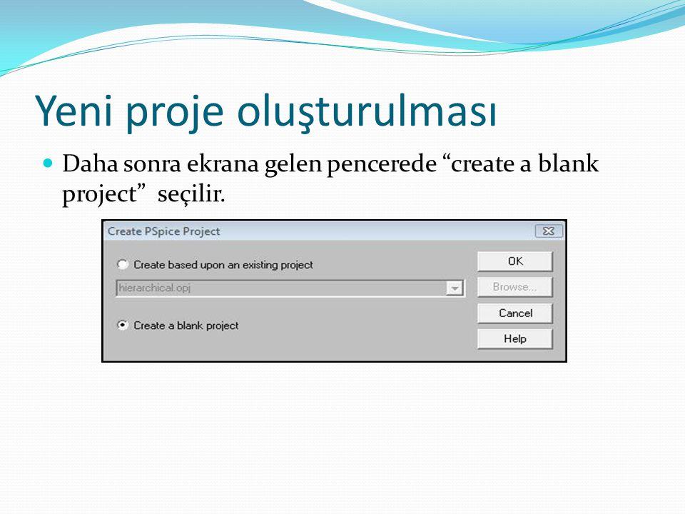 Yeni proje oluşturulması Daha sonra ekrana gelen pencerede create a blank project seçilir.