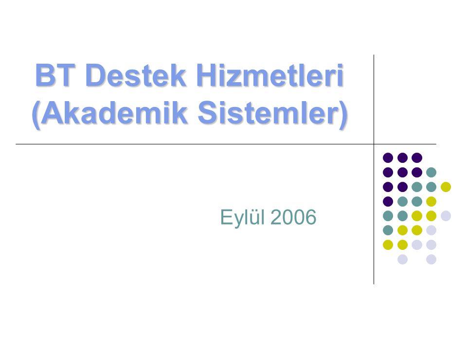 BT Destek Hizmetleri (Akademik Sistemler) Eylül 2006