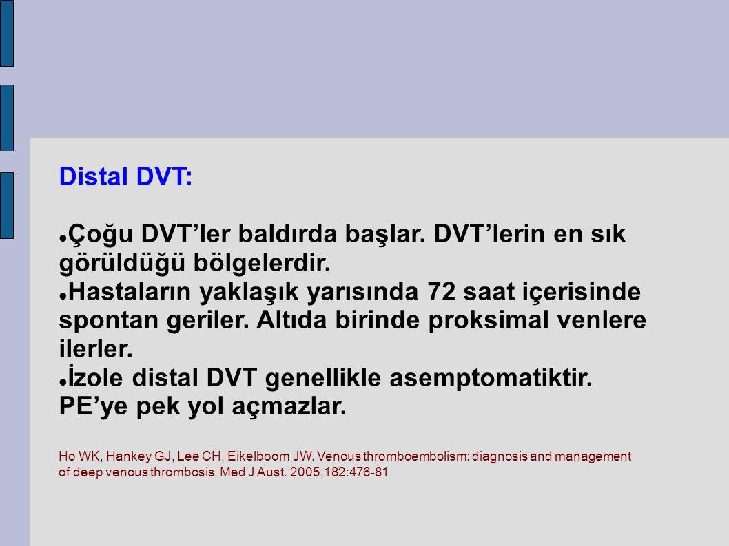 Distal DVT: Çoğu DVT'ler baldırda başlar. DVT'lerin en sık görüldüğü bölgelerdir. Hastaların yaklaşık yarısında 72 saat içerisinde spontan geriler. Al