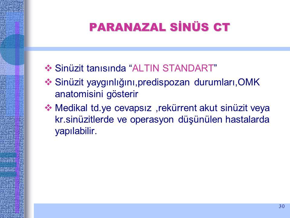 """30 PARANAZAL SİNÜS CT  Sinüzit tanısında """"ALTIN STANDART""""  Sinüzit yaygınlığını,predispozan durumları,OMK anatomisini gösterir  Medikal td.ye cevap"""