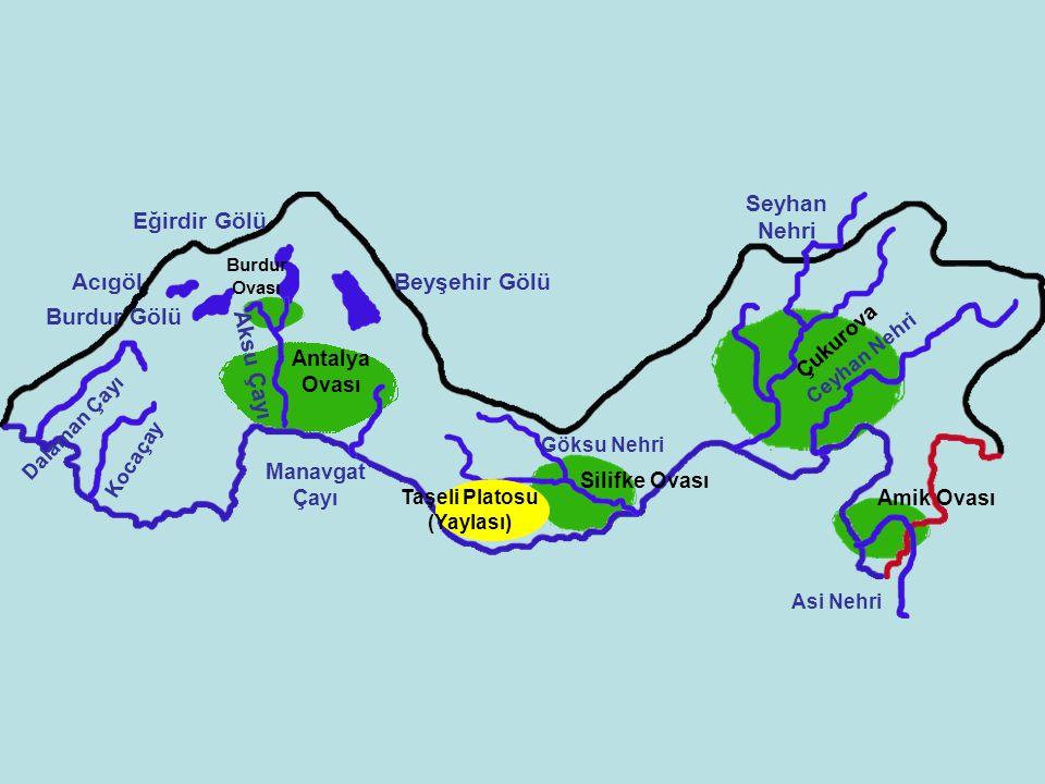 Burdur Isparta Antalya İçel (Mersin) Adana K a h r a m a n m a r a ş Osmaniye Hatay (Antakya) Kilis G ö l g e l i d a ğ l a r ı A k d a ğ l a r K a t