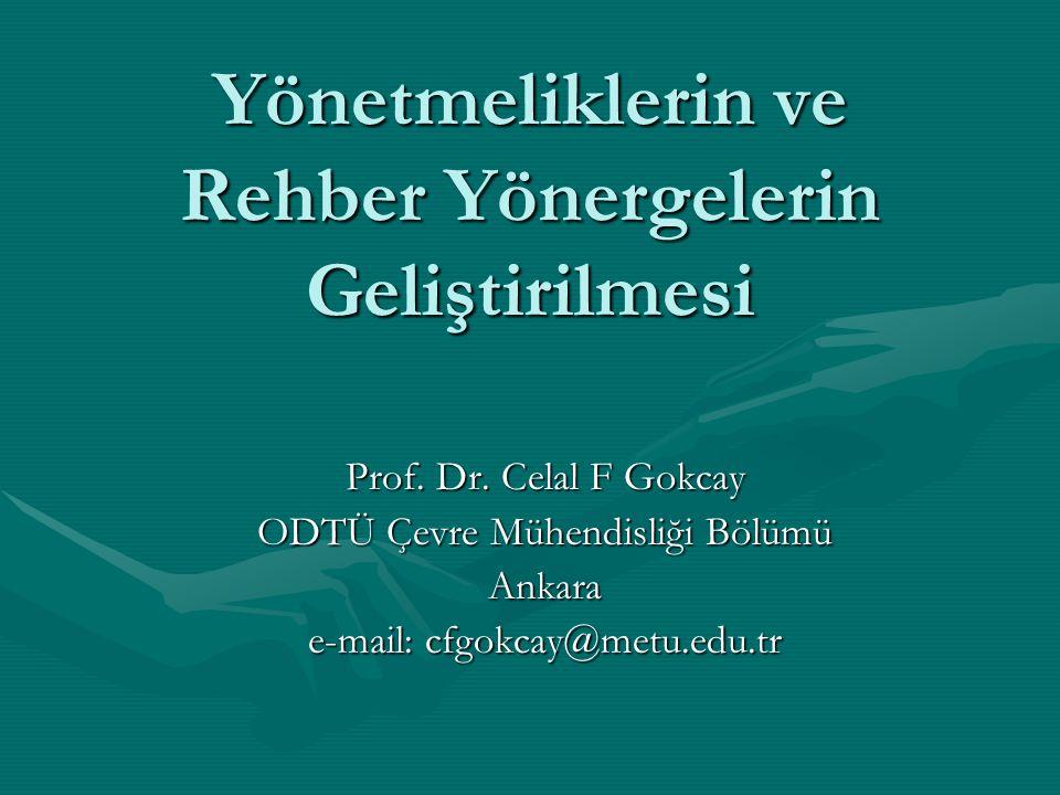 Yönetmeliklerin ve Rehber Yönergelerin Geliştirilmesi Prof.