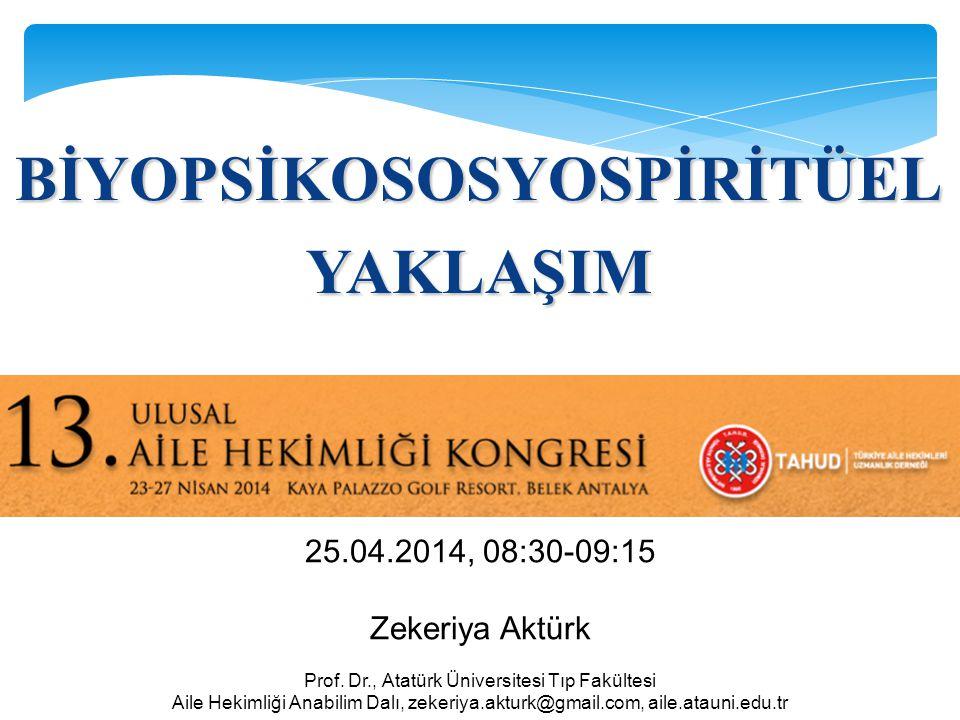 25.04.2014, 08:30-09:15 Zekeriya Aktürk Prof.