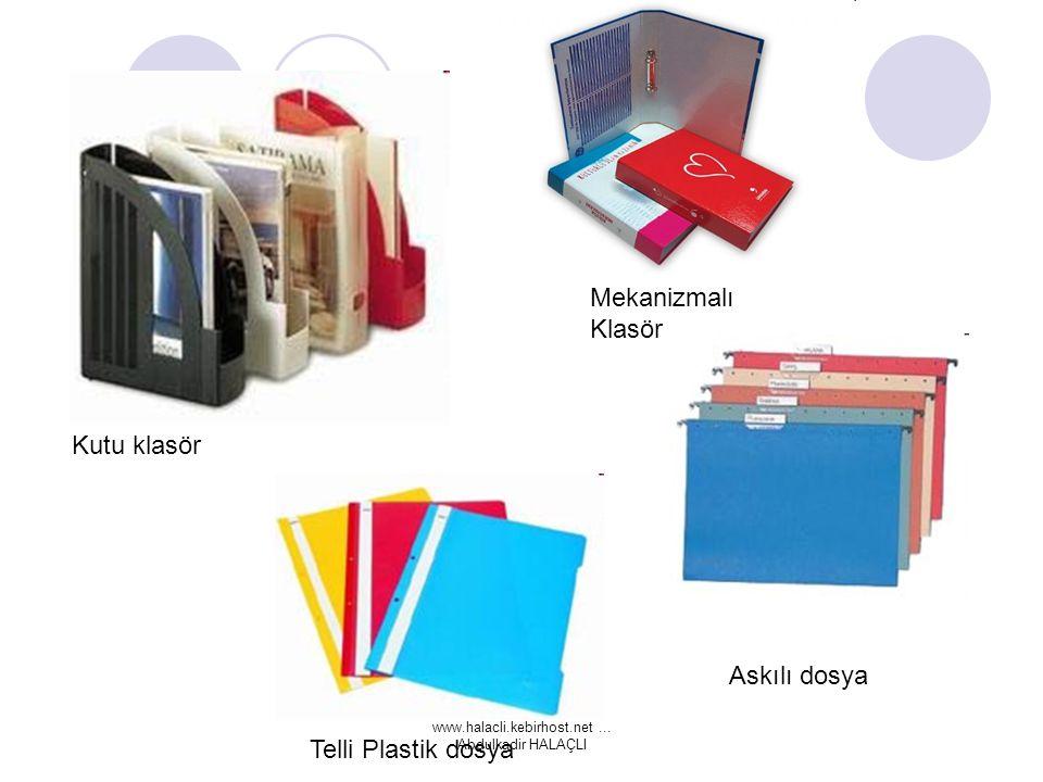 www.halacli.kebirhost.net... Abdulkadir HALAÇLI Kutu klasör Askılı dosya Telli Plastik dosya Mekanizmalı Klasör