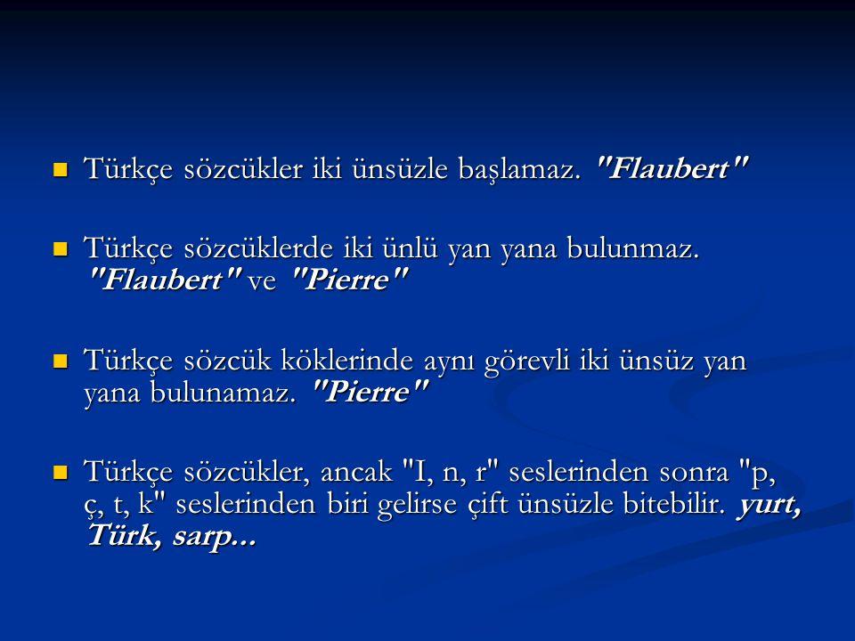 Türkçe sözcükler iki ünsüzle başlamaz.