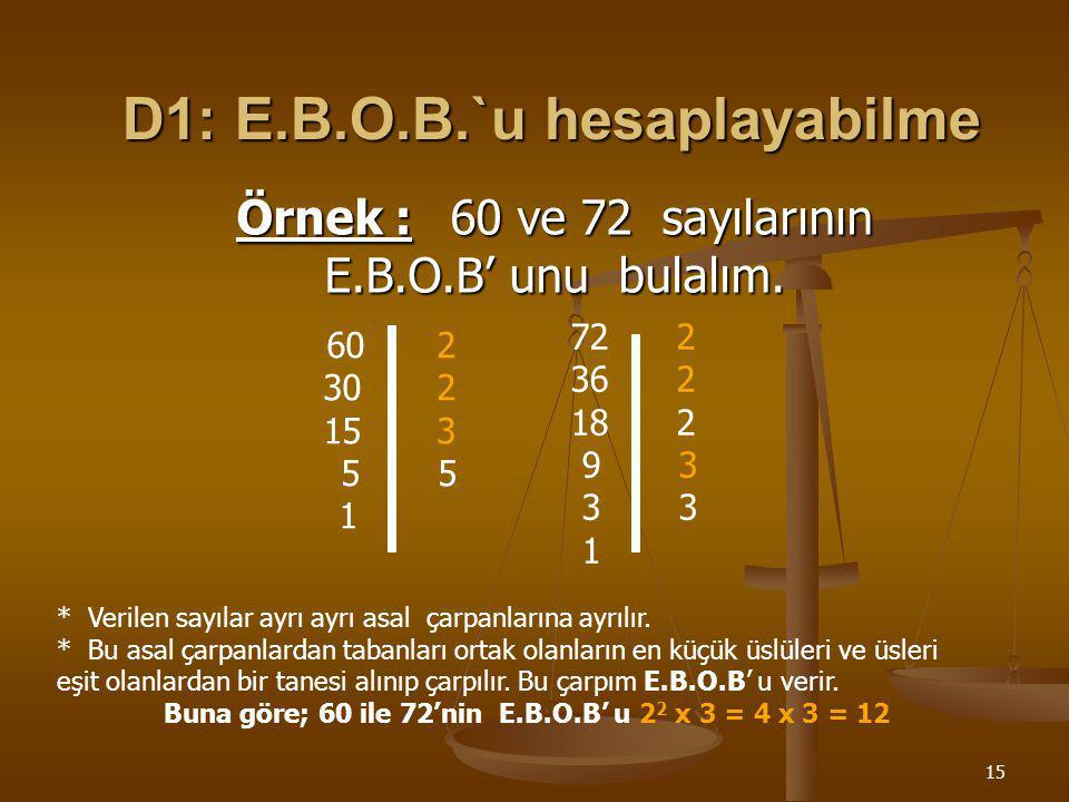 14 Hedef 4 : E.B.O.B ve E.K.O.K hesaplayabilme En Büyük Ortak Bölen En Küçük Ortak Kat ve