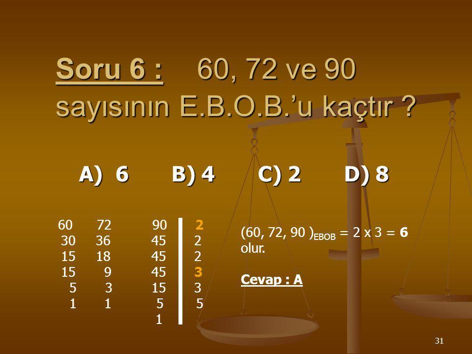 30 Soru 5 :52 x n sayısının bir doğal sayının karesi olması için n en az kaç olmalıdır ? A) 16 B) 15 C) 14 D) 13 Çözüm :52 = 2 2 x 13 tür o halde en a