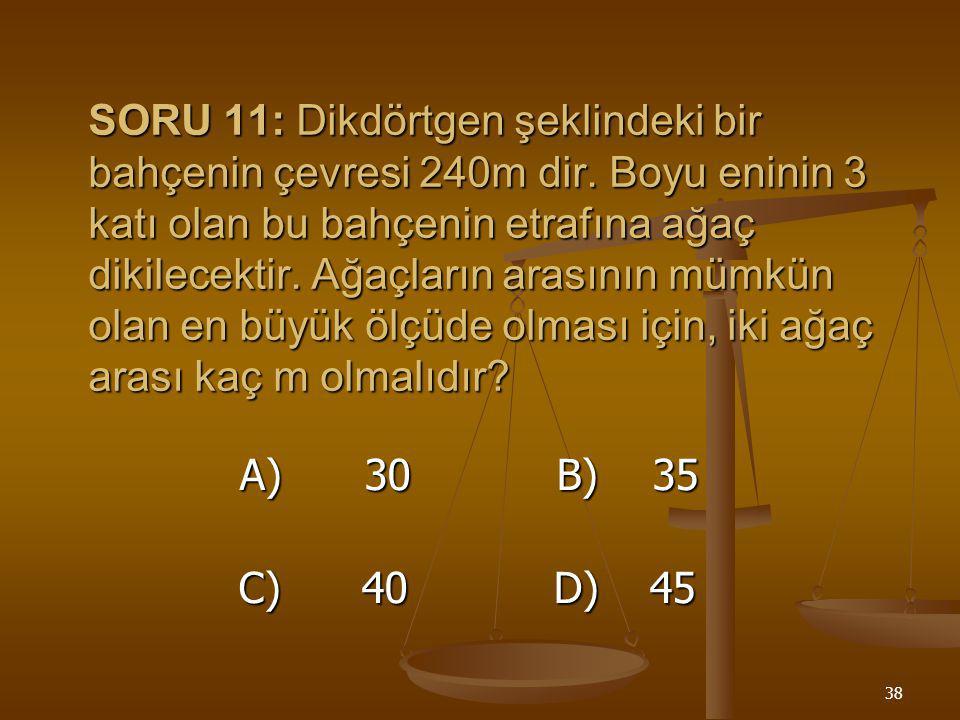 37 Çözüm : 6 9 12 2 3 9 6 2 3 9 3 3 1 3 1 3 1 (6; 9; 12 ) EKOK = 2 x 2 x 3 x 3 = 36 sınıftaki öğrenci sayısı 36 + 4 = 40 kişi CEVAP : C
