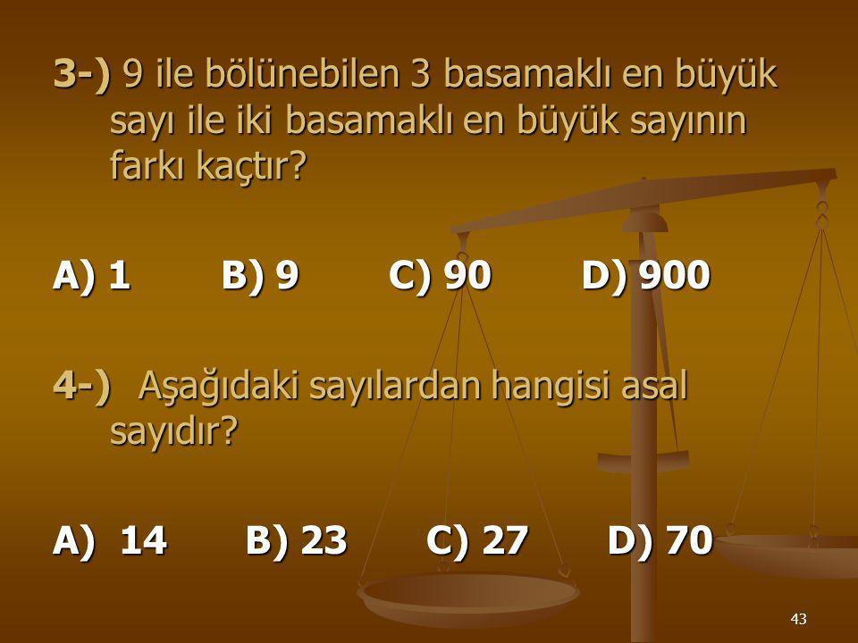 42 1-) Aşağıdakilerden hangisi 2 ile bölünemez ? A) 18 B) 34 C) 45 D) 66 2-)Aşağıdakilerden sayılardan hangisi hem 2 hem de 3 ile tam bölünebilir ? A)
