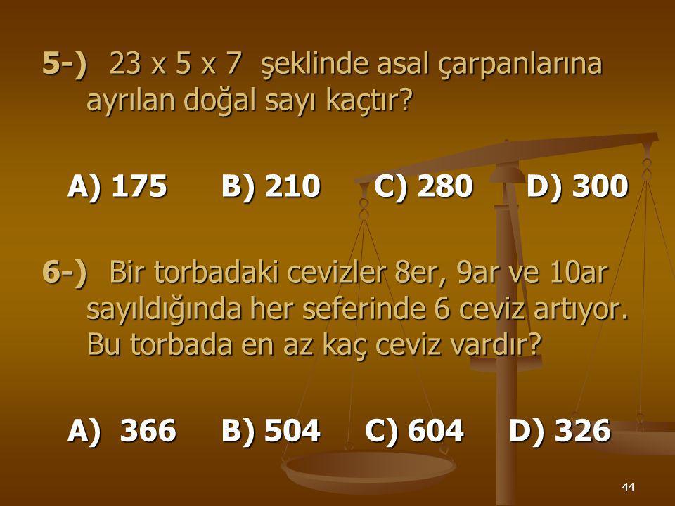 43 3-) 9 ile bölünebilen 3 basamaklı en büyük sayı ile iki basamaklı en büyük sayının farkı kaçtır? A) 1 B) 9 C) 90 D) 900 4-)Aşağıdaki sayılardan han