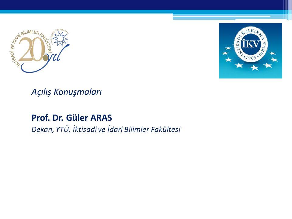 Açılış Konuşmaları Prof. Dr. Yunus Ali ÇENGEL Başkan Danışmanı, TÜBİTAK