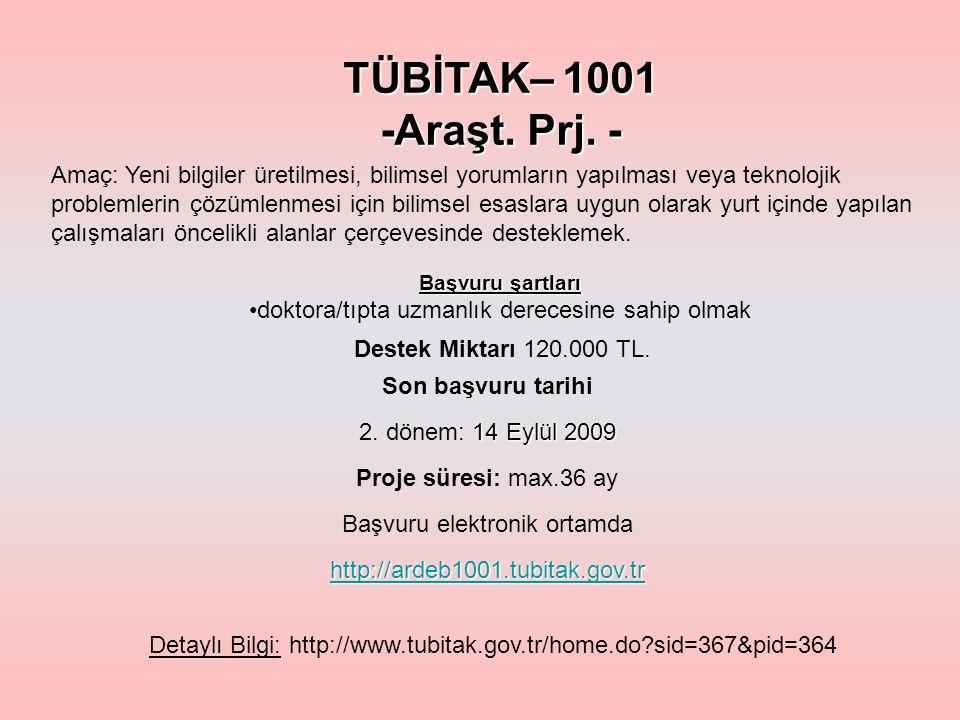 TÜBİTAK– 1001 -Araşt. Prj.