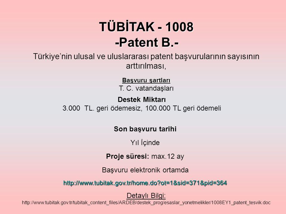 TÜBİTAK - 1008 -Patent B.- Türkiye'nin ulusal ve uluslararası patent başvurularının sayısının arttırılması, Başvuru şartları T.