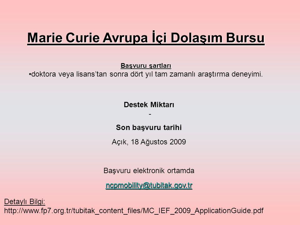 Marie Curie Avrupa İçi Dolaşım Bursu Başvuru şartları doktora veya lisans'tan sonra dört yıl tam zamanlı araştırma deneyimi.
