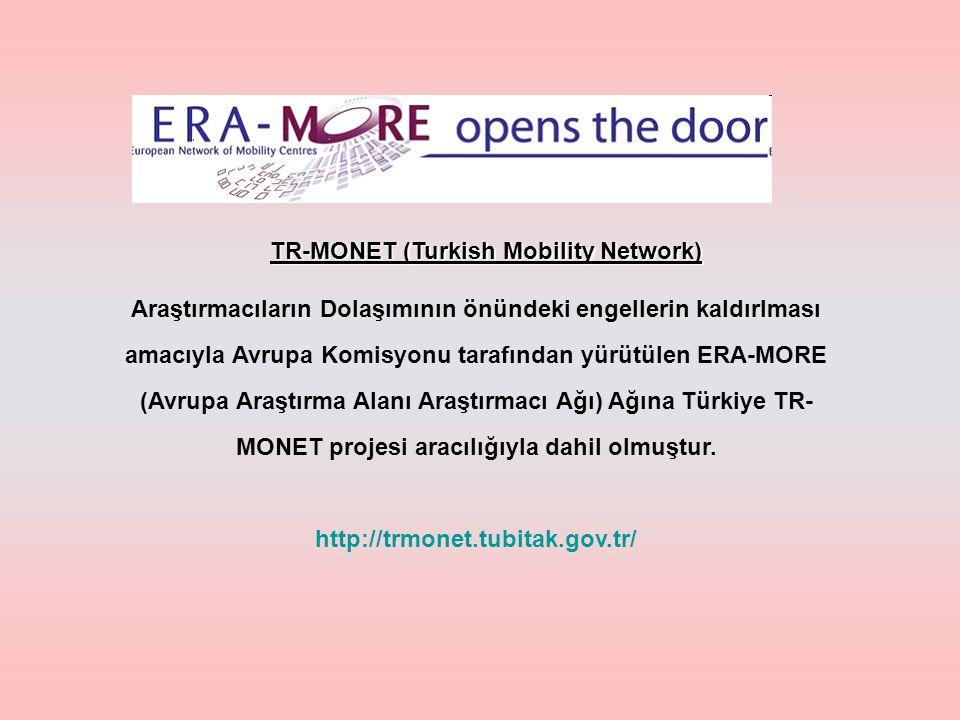 Araştırmacıların Dolaşımının önündeki engellerin kaldırlması amacıyla Avrupa Komisyonu tarafından yürütülen ERA-MORE (Avrupa Araştırma Alanı Araştırmacı Ağı) Ağına Türkiye TR- MONET projesi aracılığıyla dahil olmuştur.