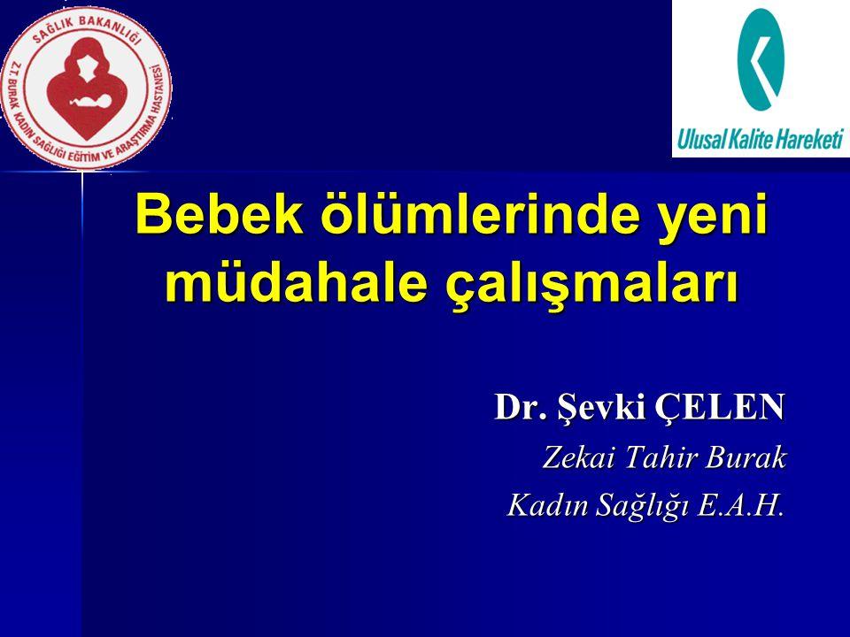 Bebek ölümlerinde yeni müdahale çalışmaları Dr. Şevki ÇELEN Zekai Tahir Burak Kadın Sağlığı E.A.H.