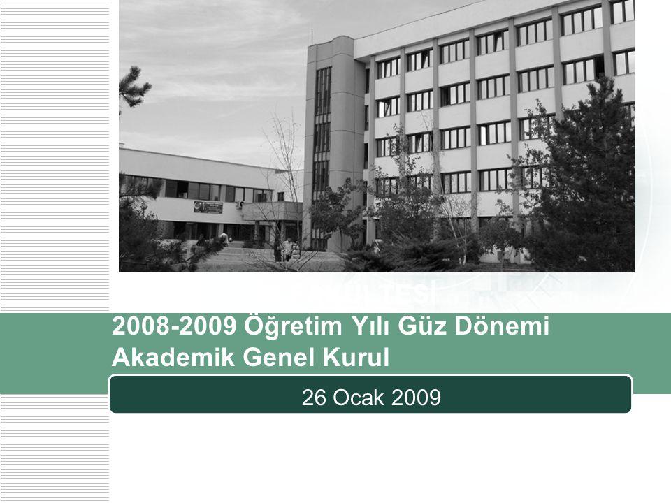 ODTÜ EĞİTİM FAKÜLTESİ 2008-2009 Öğretim Yılı Güz Dönemi Akademik Genel Kurul 26 Ocak 2009