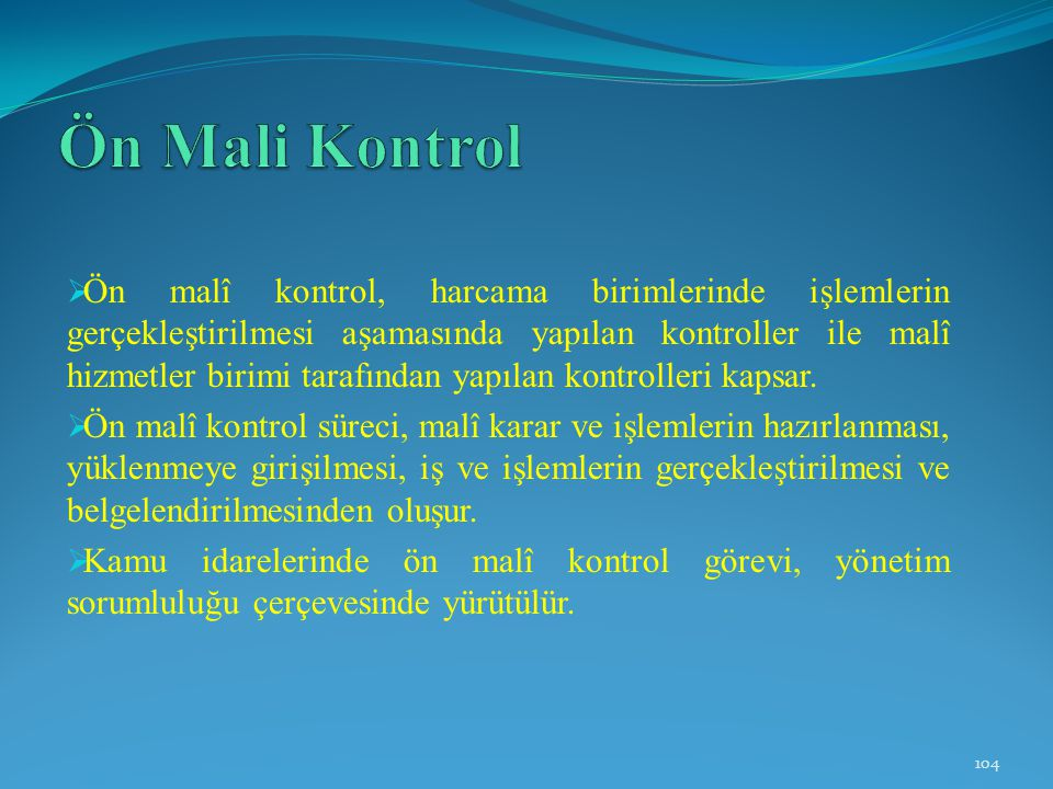  Ön malî kontrol, harcama birimlerinde işlemlerin gerçekleştirilmesi aşamasında yapılan kontroller ile malî hizmetler birimi tarafından yapılan kontr