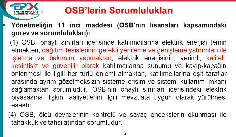 OSB'lerin Sorumlulukları  Yönetmeliğin 11 inci maddesi (OSB'nin lisansları kapsamındaki görev ve sorumlulukları): (1) OSB, onaylı sınırları içerisind