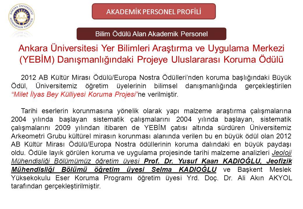 Ankara Üniversitesi Yer Bilimleri Araştırma ve Uygulama Merkezi (YEBİM) Danışmanlığındaki Projeye Uluslararası Koruma Ödülü 2012 AB Kültür Mirası Ödül