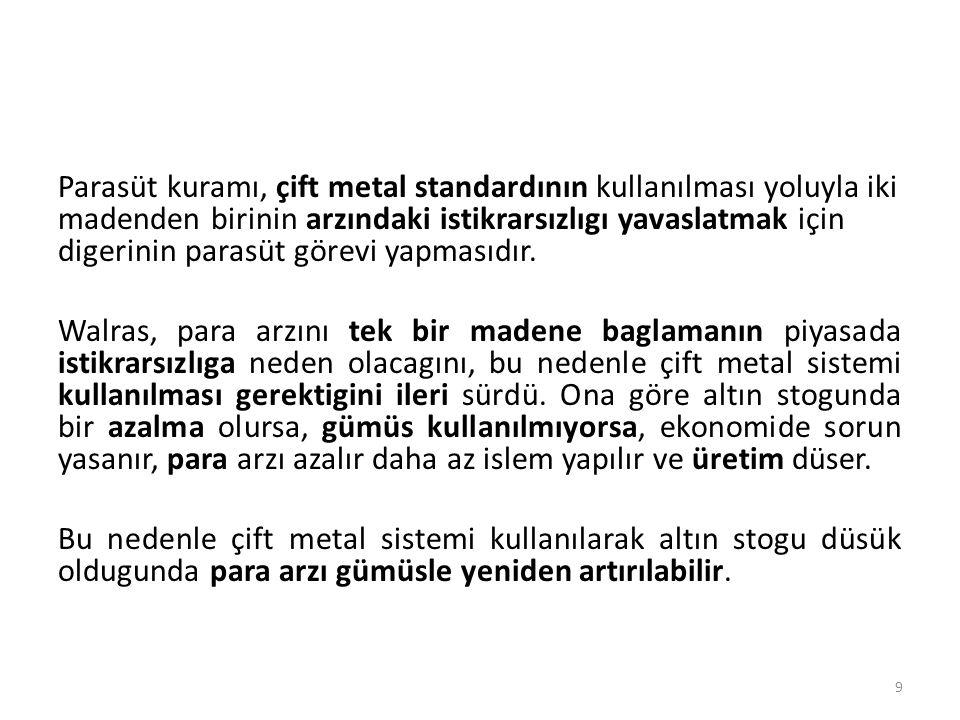 Tek metal para sistemi 1)- Altın yada 2)-Gümüş kullanılır.