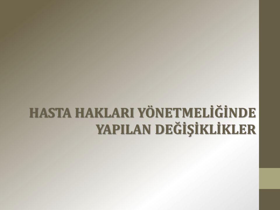 Hasta Hakları Yönetmeliğinde Değişiklik Yapılmasına Dair Yönetmelik 8/5/2014 tarih ve 28994 sayılı Resmi Gazetede yayımlanarak yürürlüğe girmiştir.