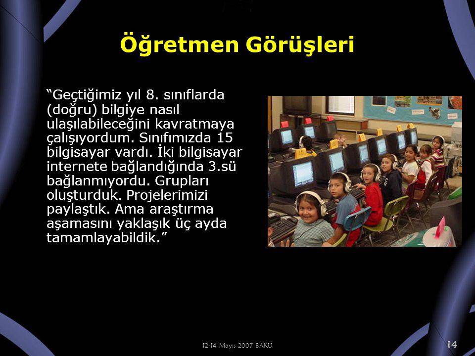 12-14 Mayıs 2007 BAKÜ 14 Öğretmen Görüşleri Geçtiğimiz yıl 8.