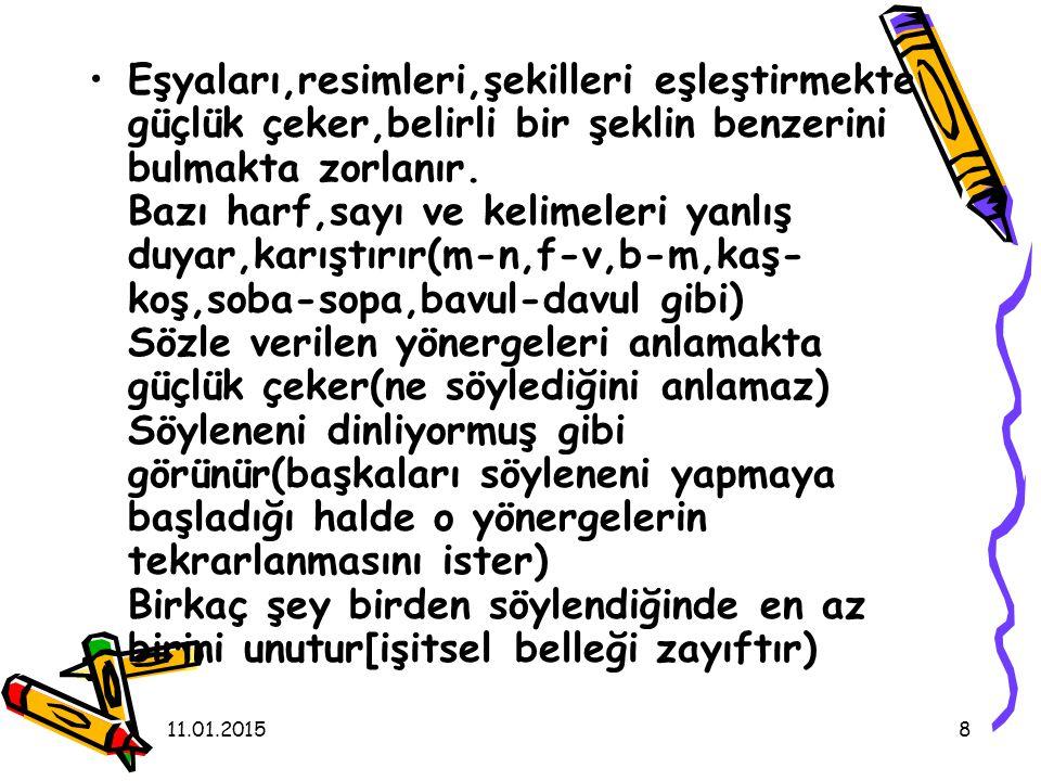 11.01.201539 Ekolali, söylenilenlerin tekrar edilmesi, görülebilir.