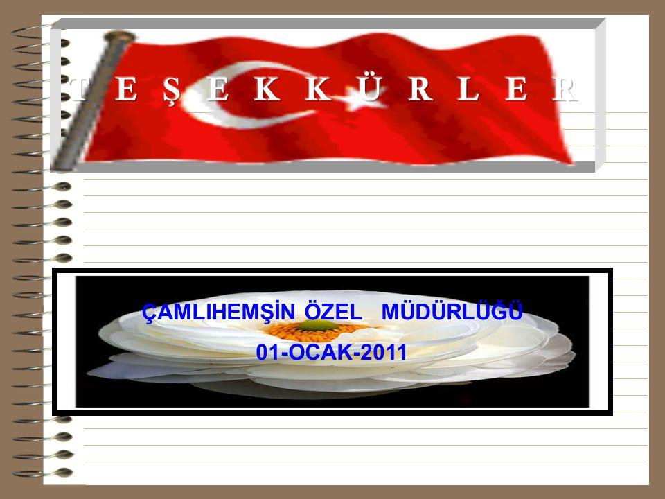 ÇAMLIHEMŞİN ÖZEL MÜDÜRLÜĞÜ 01-OCAK-2011