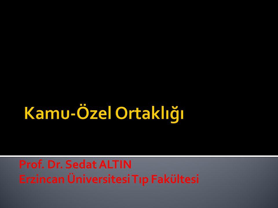 Prof. Dr. Sedat ALTIN Erzincan Üniversitesi Tıp Fakültesi