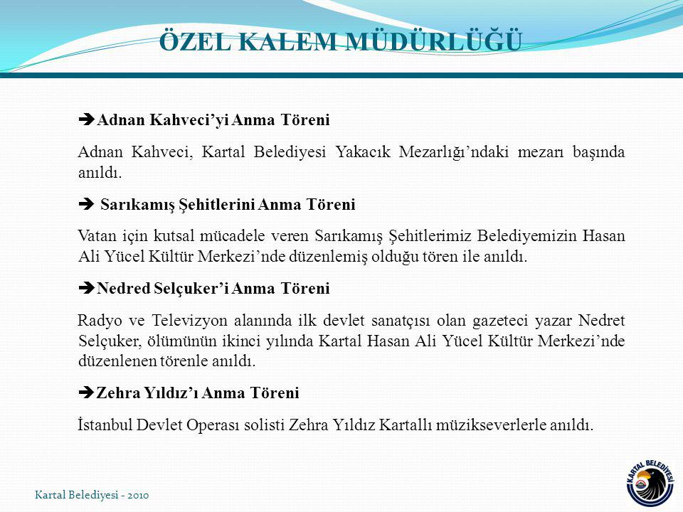  Adnan Kahveci'yi Anma Töreni Adnan Kahveci, Kartal Belediyesi Yakacık Mezarlığı'ndaki mezarı başında anıldı.