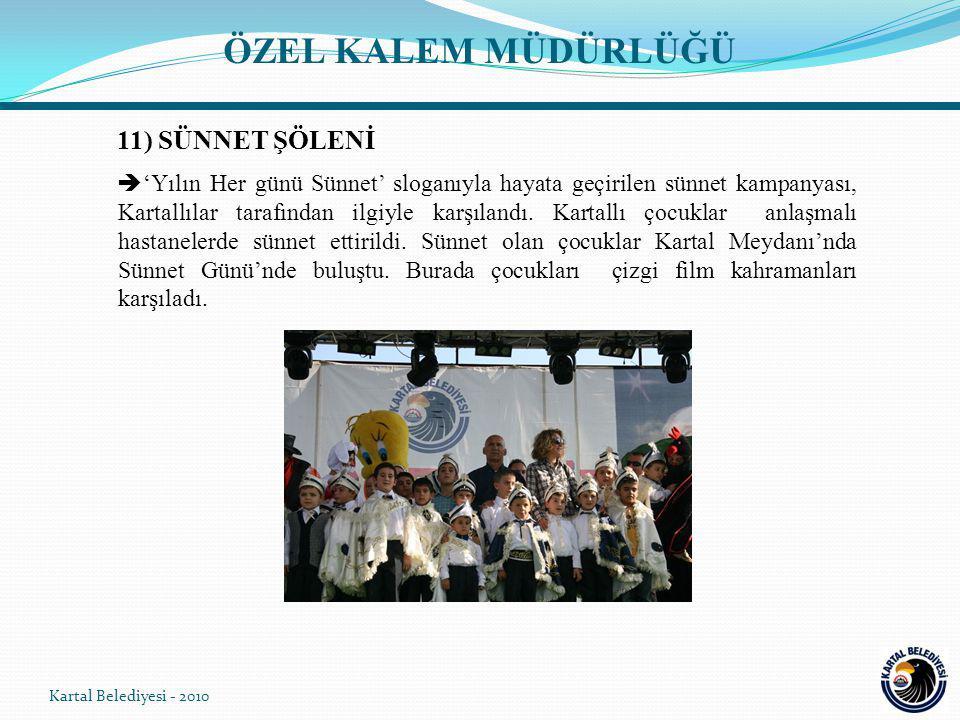 11) SÜNNET ŞÖLENİ  'Yılın Her günü Sünnet' sloganıyla hayata geçirilen sünnet kampanyası, Kartallılar tarafından ilgiyle karşılandı.