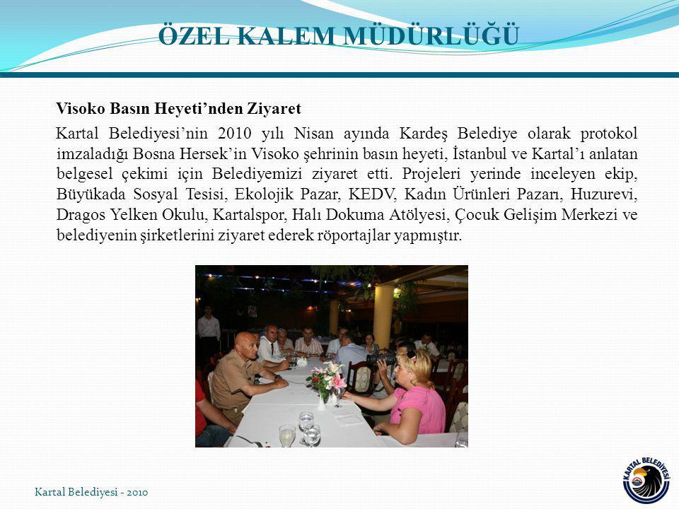 Visoko Basın Heyeti'nden Ziyaret Kartal Belediyesi'nin 2010 yılı Nisan ayında Kardeş Belediye olarak protokol imzaladığı Bosna Hersek'in Visoko şehrinin basın heyeti, İstanbul ve Kartal'ı anlatan belgesel çekimi için Belediyemizi ziyaret etti.