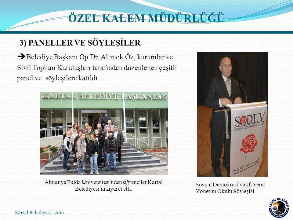 3) PANELLER VE SÖYLEŞİLER  Belediye Başkanı Op.Dr.