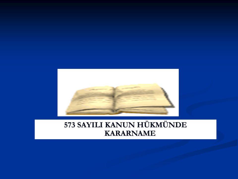 573 SAYILI KANUN HÜKMÜNDE KARARNAME