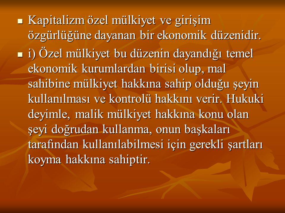 Kapitalizm özel mülkiyet ve girişim özgürlüğüne dayanan bir ekonomik düzenidir. Kapitalizm özel mülkiyet ve girişim özgürlüğüne dayanan bir ekonomik d