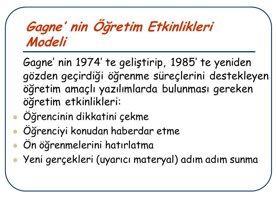 Gagne' nin Öğretim Etkinlikleri Modeli Gagne' nin 1974' te geliştirip, 1985' te yeniden gözden geçirdiği öğrenme süreçlerini destekleyen öğretim amaçl