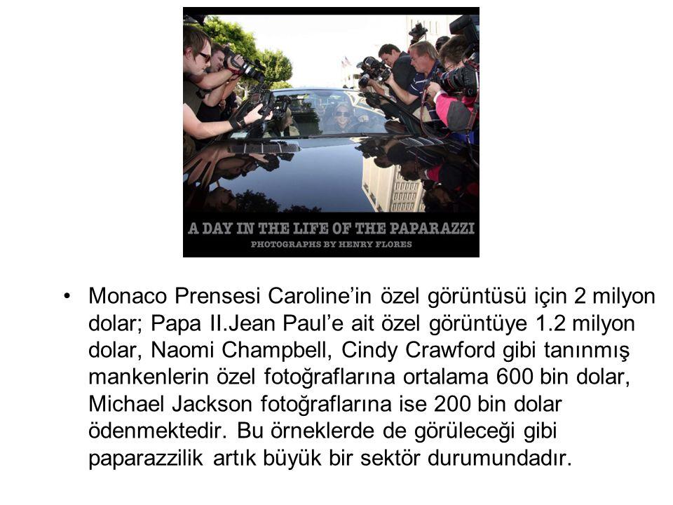 Monaco Prensesi Caroline'in özel görüntüsü için 2 milyon dolar; Papa II.Jean Paul'e ait özel görüntüye 1.2 milyon dolar, Naomi Champbell, Cindy Crawfo