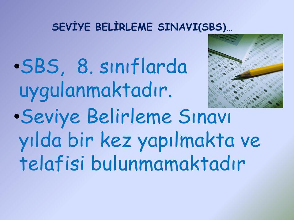 SBS, 8.sınıflarda uygulanmaktadır.