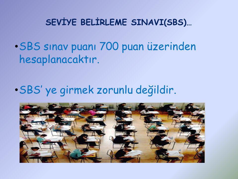 SBS sınav puanı 700 puan üzerinden hesaplanacaktır.