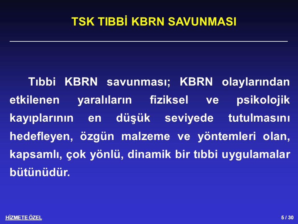 HİZMETE ÖZEL 6 / 30 Tıbbi KBRN savunmasının safhaları; a.