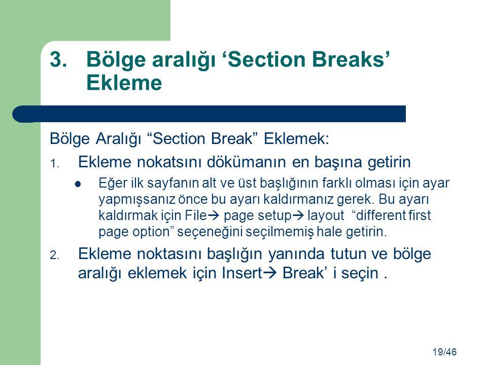 """Bölge Aralığı """"Section Break"""" Eklemek: 1. Ekleme nokatsını dökümanın en başına getirin Eğer ilk sayfanın alt ve üst başlığının farklı olması için ayar"""