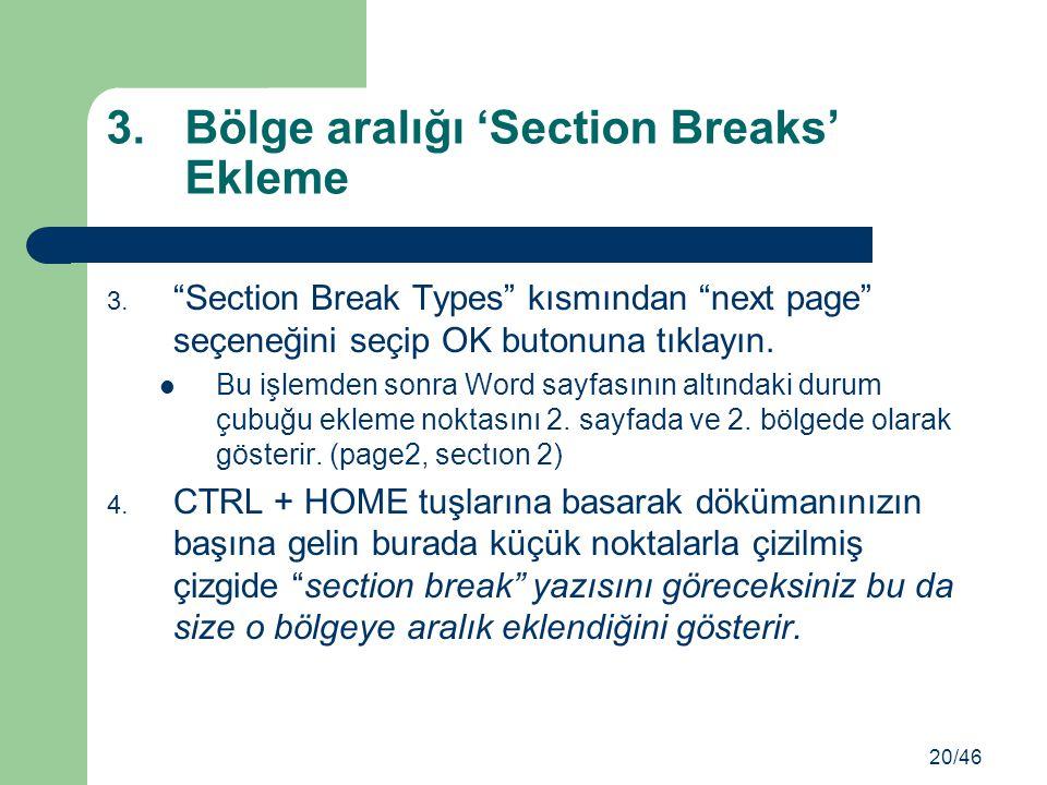 """3. """"Section Break Types"""" kısmından """"next page"""" seçeneğini seçip OK butonuna tıklayın. Bu işlemden sonra Word sayfasının altındaki durum çubuğu ekleme"""