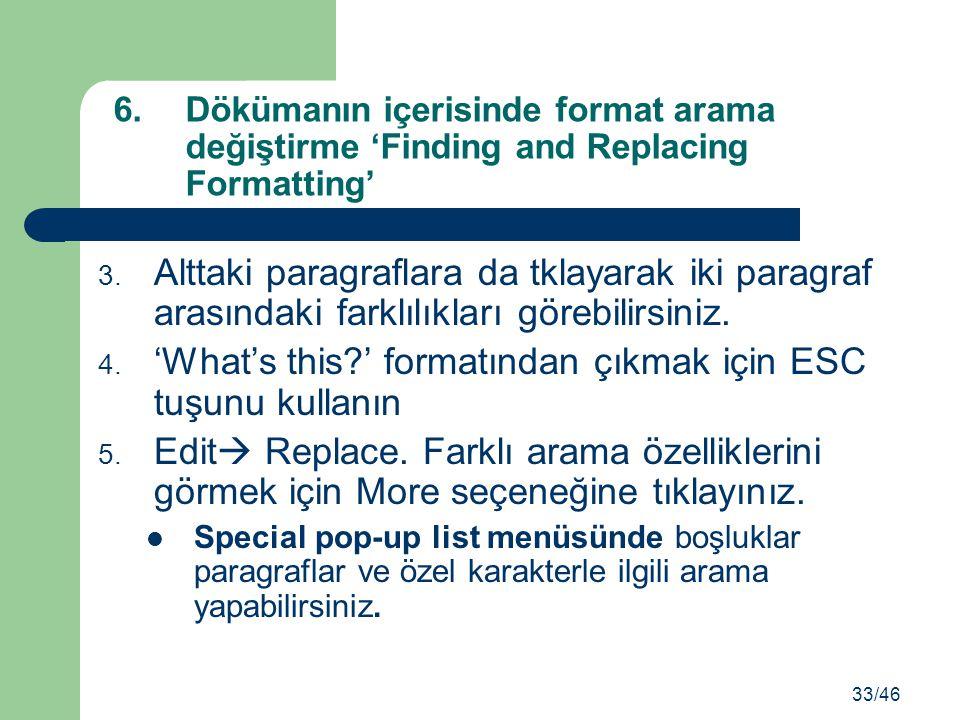 3. Alttaki paragraflara da tklayarak iki paragraf arasındaki farklılıkları görebilirsiniz. 4. 'What's this?' formatından çıkmak için ESC tuşunu kullan