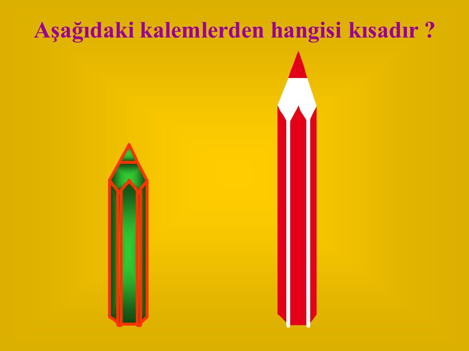 Aşağıdaki kalemlerden hangisi kısadır ?
