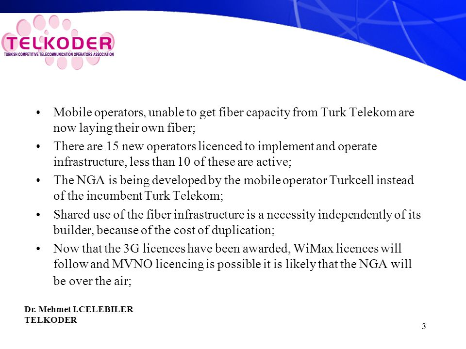 3 Mobile operators, unable to get fiber capacity from Turk Telekom are now laying their own fiber; There are 15 new operators licenced to implement an