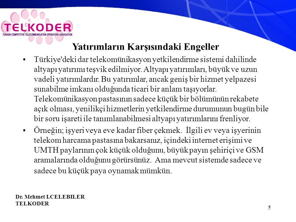 5 Yatırımların Karşısındaki Engeller Türkiye deki dar telekomünikasyon yetkilendirme sistemi dahilinde altyapı yatırımı teşvik edilmiyor.
