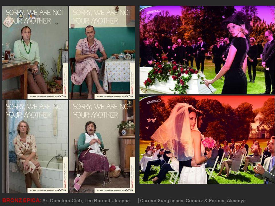BRONZ EPICA: Art Directors Club, Leo Burnett Ukrayna │Carrera Sunglasses, Grabarz & Partner, Almanya